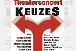 Theaterconcert 'Keuzes': vervolg op eerder succes in het Scagon theater