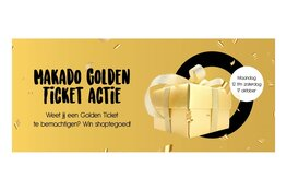 Golden Ticket Actie bij Makado Centrum Schagen